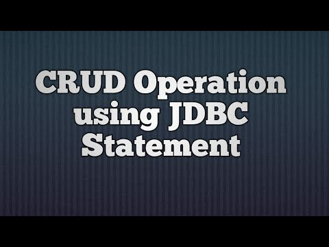 8.CRUD(Create,Read,Update and Delete) Operation using JDBC Statement