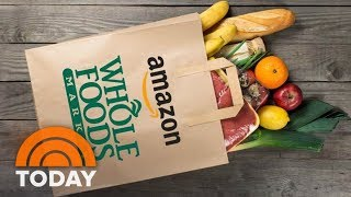 Amazon-Whole Foods Merger: What You Need To Know | TODAY