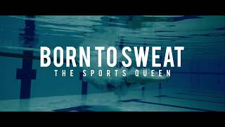 #BornToSweat   The Sports Queen   Trailer