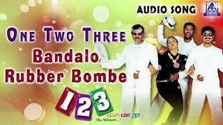 Bandalo Rubber Bombe | One Two Three | New Kannada Movie Audio Songs | Akash Audio