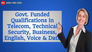 Govt. Funded Qualifications in Telecom, Technical Security, Business, etc.