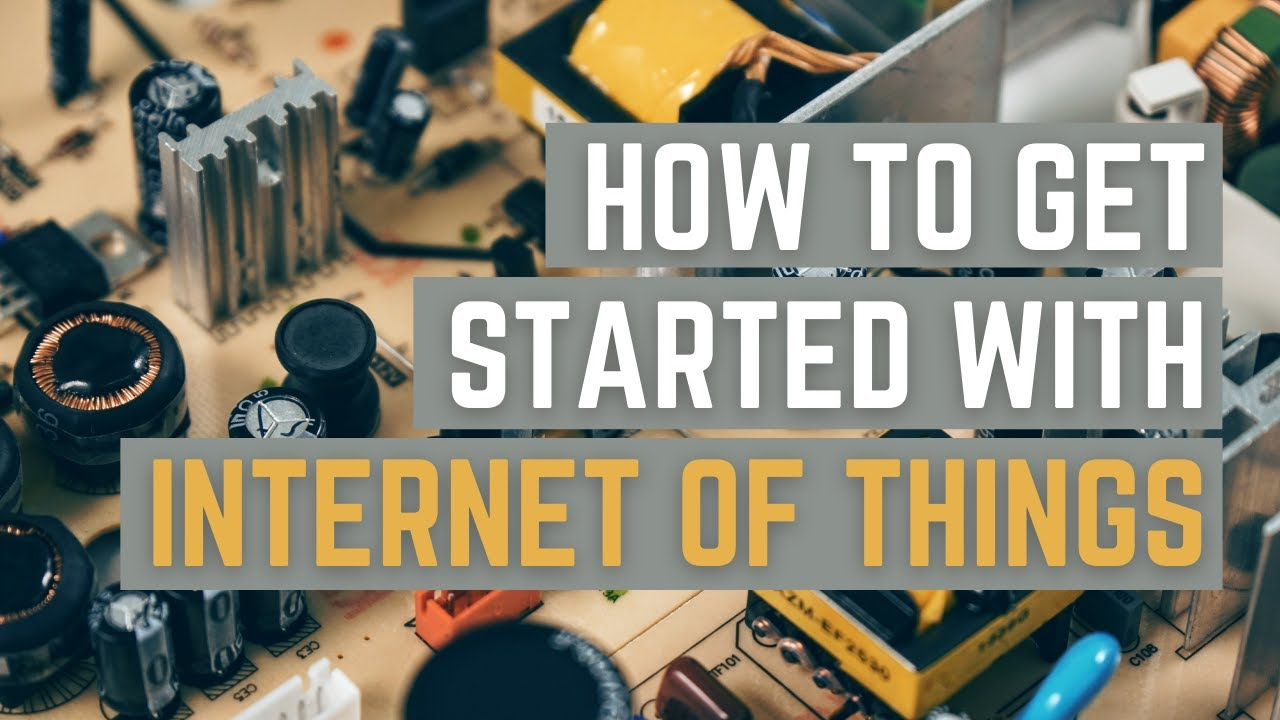 What is Internet of Things | Learn to start with IoT