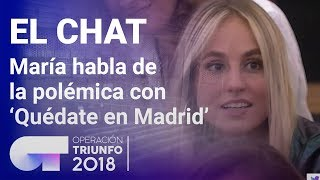 María comenta la polémica con Quédate en Madrid   El Chat   Programa 4   OT 2018