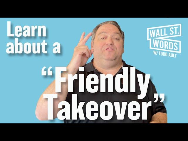 Wall Street Words word of the day = Friendly Takeover