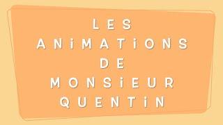 Les Animations de Monsieur Quentin (Teaser)