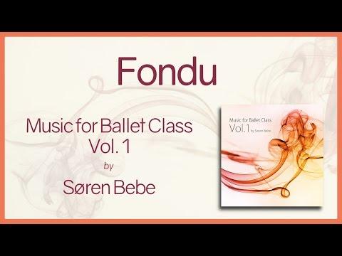 "Music For Ballet Class Vol.1 ""Fondu"" - Original Piano Songs By Jazz Pianist Søren Bebe"