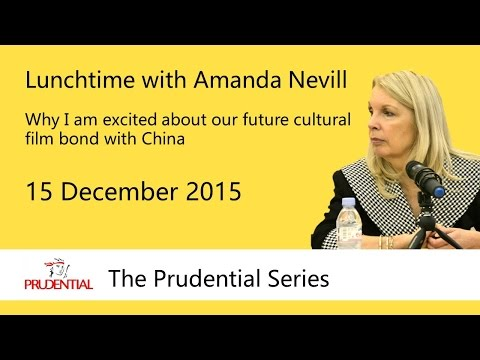 Amanda Nevill - Why I am excited about our future cultural film bond with China