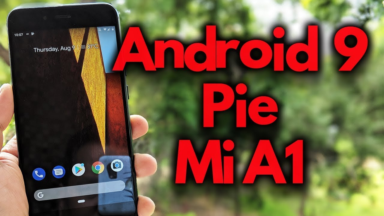 ANDROID PIE 9 on MI A1 Phone - Download Now