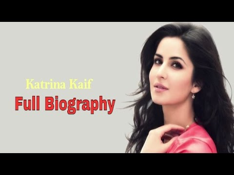 Katrina Kaif - Full Biography