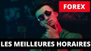 LES MEILLEURES HORAIRES TRADING FOREX