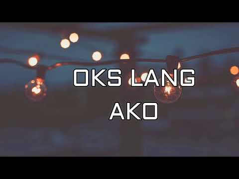 oks-lang-ako-by-jroa-lyrics
