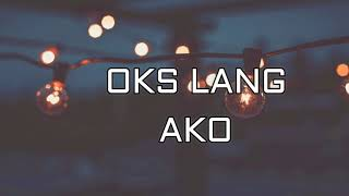 Download lagu Oks Lang Ako by JROA Lyrics MP3