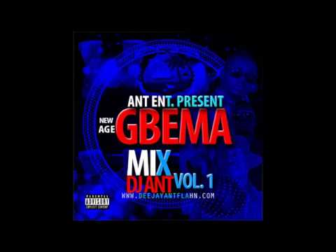 New age Gbema mix vol 1(by Dj Ant Flahn) Liberian party mix 2016