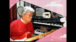 Baby Blue (George Baker) - guitar cover by Johny Damar