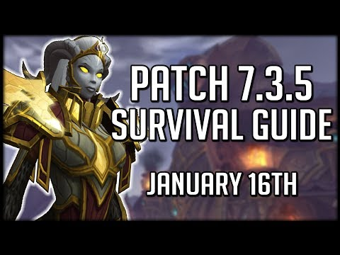 PATCH 7.3.5 SURVIVAL GUIDE - Goes Live January 16th! | World of Warcraft Legion