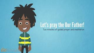 Let's Pray the Our Father! 2 min of guided prayer