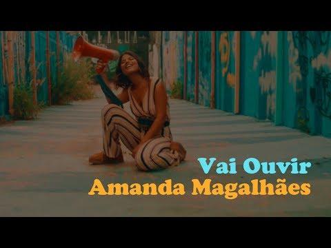 Amanda Magalhães - Vai Ouvir (Clipe Oficial)