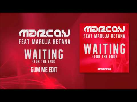 Marco V feat Maruja Retana  - Waiting (For The End) (Gum Me Edit)