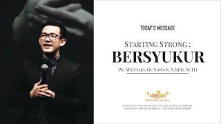 Bersyukur - Ps. Michael Gunawan, S.Ked, M.Th - Gereja Satu Jam Saja