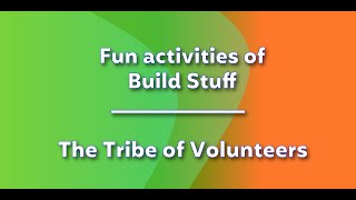 Fun activities of Build Stuff - The Tribe of Volunteers