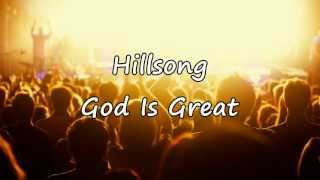 Hillsong - God Is Great [with lyrics]