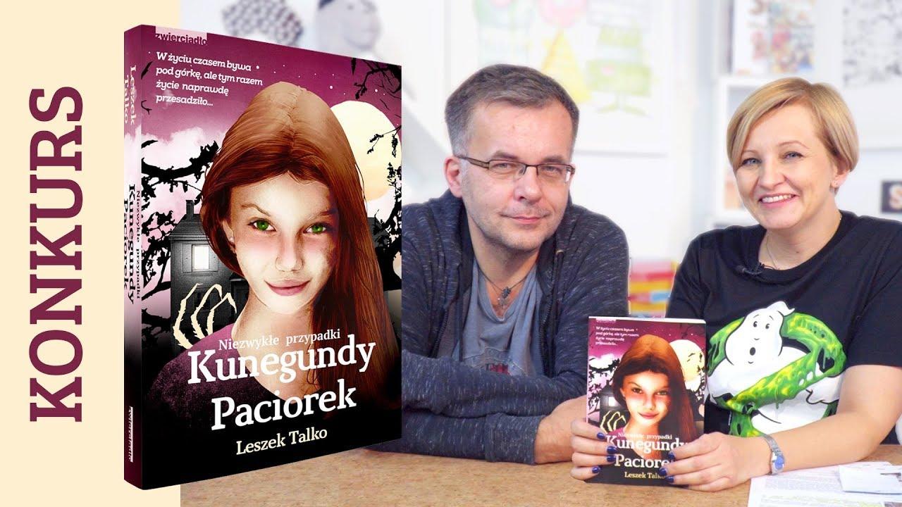 """Niezwykłe przypadki Kunegundy Paciorek"" – Leszek Talko + KONKURS"