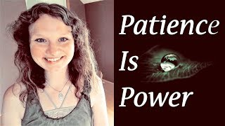 Patience is Power | Energy Attunement to Slow Down Your Frequency