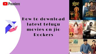 How to download latest Telugu films on Jio rockers | TTZ | Most used way | YouTube Premiere