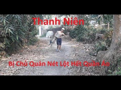 Thanh Niên '' Nợ Net ''  bị chủ quán lột hết quần áo ^!^ HaHa