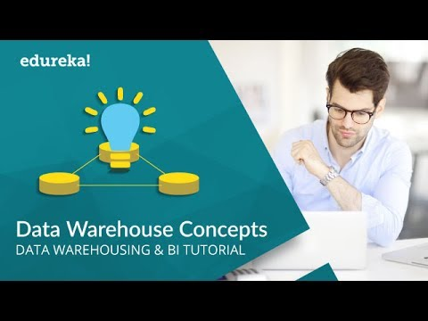 Data Warehouse Concepts | Data Warehouse Tutorial | Data Warehouse Architecture | Edureka