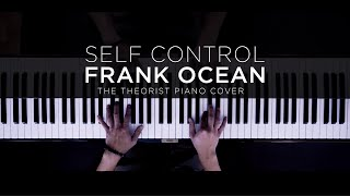 Frank Ocean - Self Control   The Theorist Piano Cover