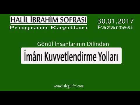 İmanı Kuvvetlendirme | Halil İbrahim Sofrası | 30.01.2017