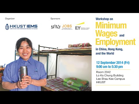 HKUST IEMS Workshop on Minimum Wages and Employment - FULL