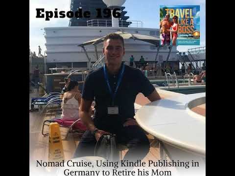 Ep 195 - Nomad Cruise, Using Kindle Publishing in Germany to Retire his Mom