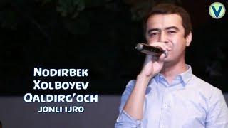 Nodirbek Xolboyev - Qaldirg'och | Нодирбек Холбоев - Калдиргоч (jonli ijro)