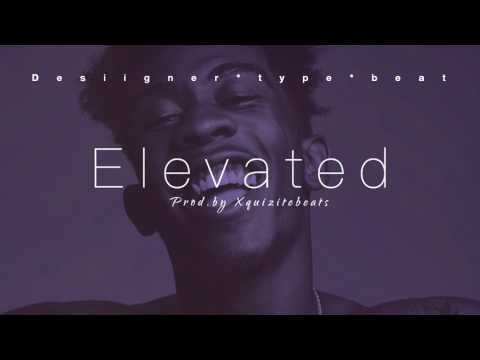 [FREE DL] Desiigner Type Beat 2017 | Elevated -Prod. by Xquizitebeats