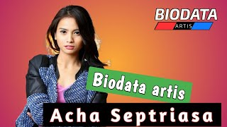 Download Profil dan biodata artis Acha septriasa