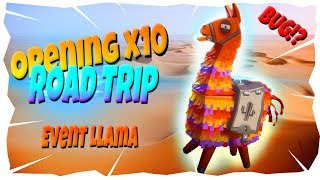Opening x10 Road Trip Event Llama | There Is a BUG!! | Fortnite Save The World