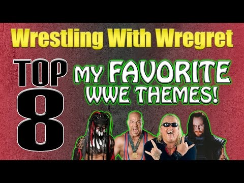 My Top 8 Favorite WWE Themes | Wrestling With Wregret