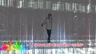 DJ SUMPAH MATI KU MENCINTAIMU REMIX SEVENTEEN
