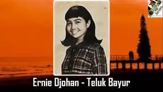 Ernie Djohan - Teluk Bayur (Lirik Lagu)
