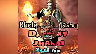 new bhole song Bhole Baba Mashup 2018 Vikash verma