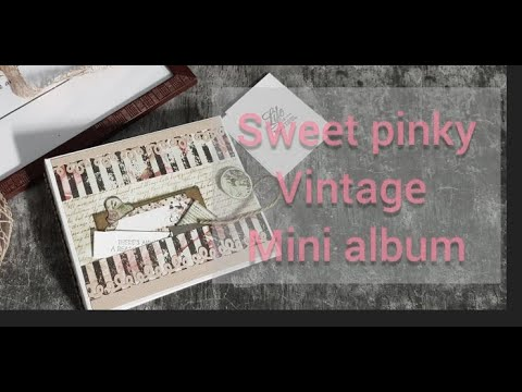 Sweet pinky vintage mini album walkthrough/ review/ project sharing