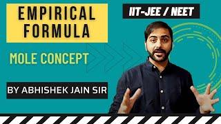 Empirical Formula by Abhishek Jain (ABCH Sir) for IIT JEE Mains/Advanced & Medical.