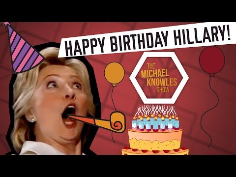 HAPPY BIRTHDAY, HILLARY! | The Michael Knowles Show Ep. 48