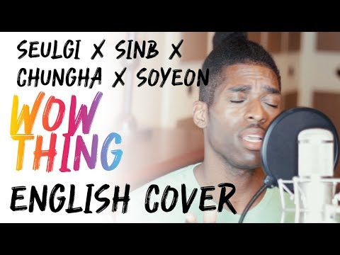 SEULGI (RED VELVET) X SINB X CHUNGHA X SOYEON - WOW THING (R&B Cover+Lyrics)