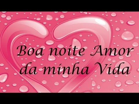Linda Mensagem De Amor Boa Noite Meu Amor Youtube