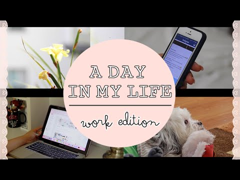 A Day In My Life | Work Edition