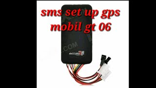 SMS SET UP GPS MOBIL GT 06