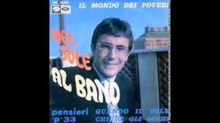 AL Bano  - Il Mondo  Dei  Poveri   (1966)